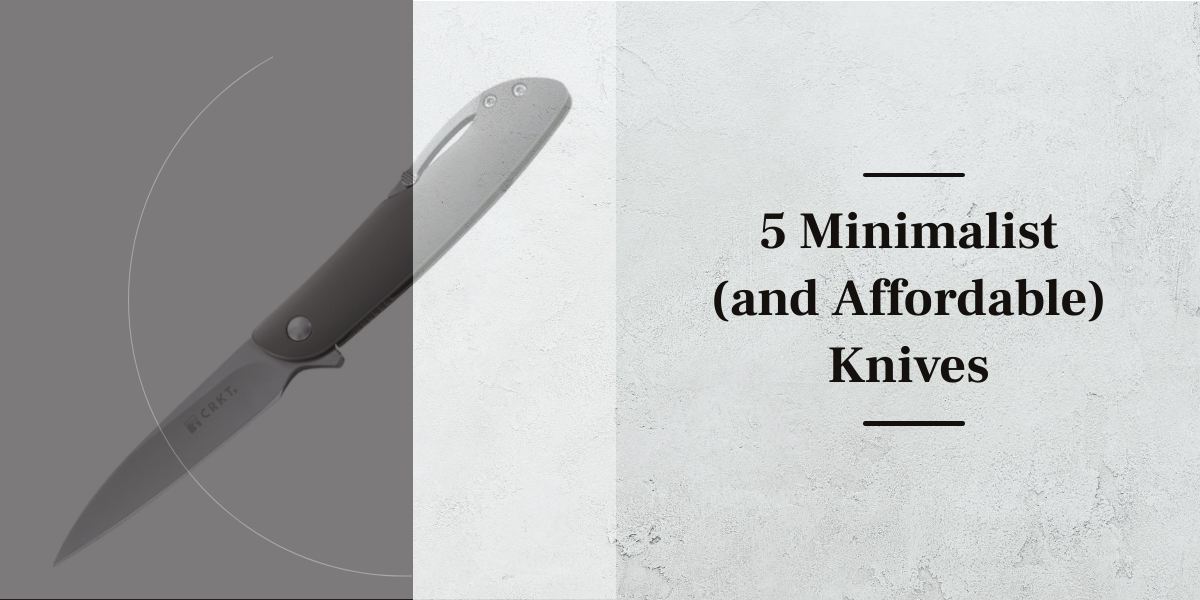 5 Minimalist (and Affordable) Knives